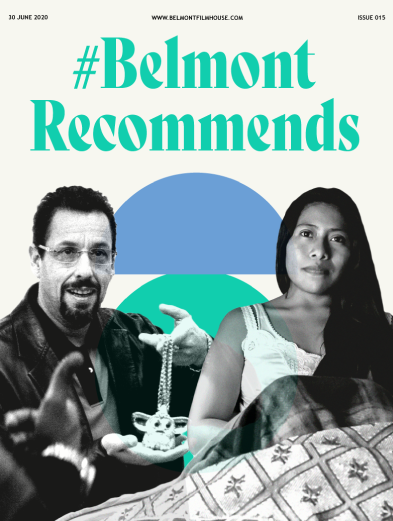 Preview of Belmont Recommends issue 15 featuring uncut gems & roma
