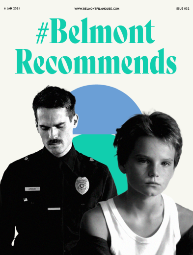 Belmont Recommends issue 32 cover. Featuring stills from Thunder road (Copy looking down) and Tomboy (young boy in vest) - green and blue abstract shapes behind them.