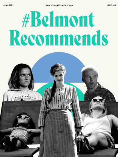 Cover of Belmont recommends issue 35 featuring stills from Saint Frances, Spaced and Sunset Song. Stills in Black and White, 2 women on sun beds with. glasses on as feature.