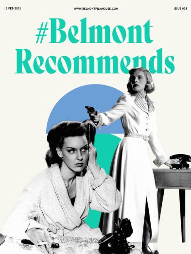 Cover of Belmont recommends issue 38 featuring stills from femme fatale themed films, 2 women wearing white, one holding a gun and the other a cigarette, 40s style outfits.Black and white.