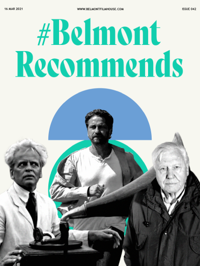 Cover of Belmont recommends issue 41 featuring stills from Fitzcarraldo, a life on our planet (david attenborough) and gerald butler in greeland film.